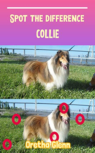 Spot the difference Collie: Picture puzzles for adults Can You Really Find All the Differences? (English Edition)
