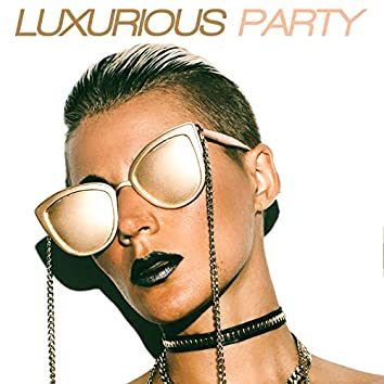 Luxurious Party – Best Chillout Beats for Dancing and Partying