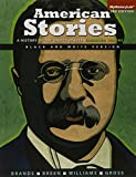 American Stories: A History of the United States, Combined, Black & White (3rd Edition)