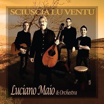Luciano Maio - Sciuscia Lu Ventu