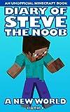 Diary of Steve the Noob: A New World (An Unofficial Minecraft Book) (Book 1) (Diary of Steve the Noob: A New World (Saga 2)) (English Edition)