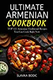 Ultimate Armenian Cookbook: TOP 111 Armenian traditional recipes you can cook right now (World Cuisines)