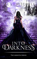 Into Darkness (The Akrhyn)
