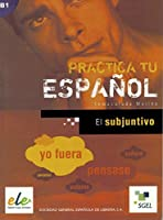 Practica tu español: El subjuntivo