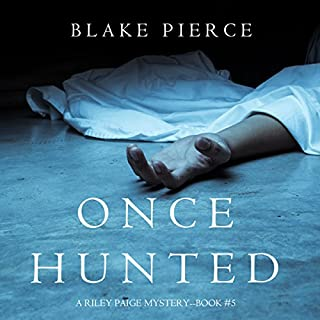Once Hunted     A Riley Paige Mystery, Book 5              Written by:                                                                                                                                 Blake Pierce                               Narrated by:                                                                                                                                 Elaine Wise                      Length: 7 hrs and 21 mins     2 ratings     Overall 5.0