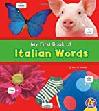 My First Book of Italian Words (Bilingual Picture Dictionaries) (English and Italian Edition) (Paperback)