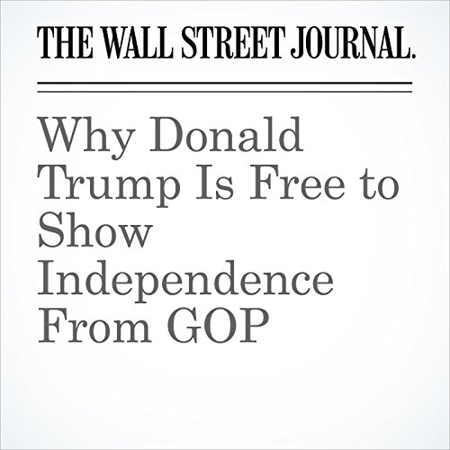 Why Donald Trump Is Free to Show Independence From GOP copertina