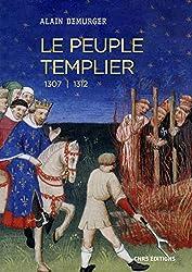 « Le peuple templier 1307-1312 », Alain Demurger