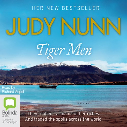 Tiger Men                   By:                                                                                                                                 Judy Nunn                               Narrated by:                                                                                                                                 Richard Aspel                      Length: 23 hrs and 6 mins     34 ratings     Overall 4.3