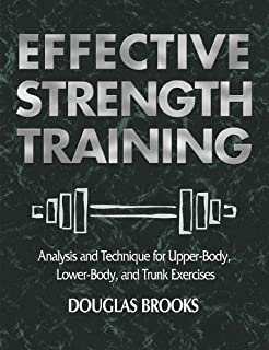 Effective Strength Training: Analysis and Technique for Upper-Body, Lower-Body, and Trunk Exercises