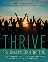 Thrive: Resilience Program for Teens Instructor Guide