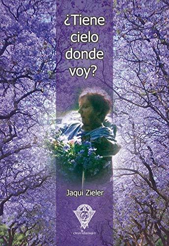 ¿Tiene cielo donde voy? (Spanish Edition)