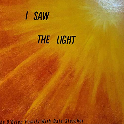 I Saw The Light - The O'Brien Family with Dale Starcher - Brookstone LPSO-101