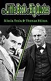 the Little Book of Big Quotes: Nikola Tesla & Thomas Edison