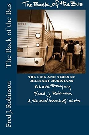 The Back of the Bus by Fred J. Robinson (2011-10-11)