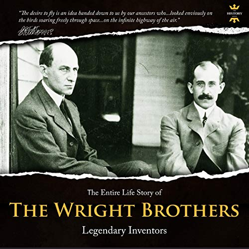 The Wright Brothers: Legendary inventors. The Entire Life Story audiobook cover art