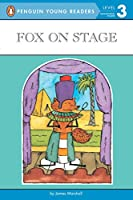 Fox on Stage (Penguin Young Readers, Level 3)