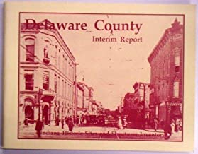 Delaware County Interim Report Indiana Historic Sites and Structures Inventory