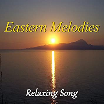 Eastern Melodies (Relaxing Song)
