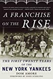 Image of A Franchise on the Rise: The First Twenty Years of the New York Yankees