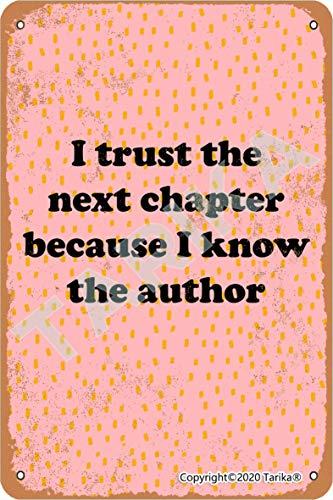 Plaque décorative en métal avec inscription « I Trust The Next Chapter Because I Know The Auteur » - 20 x 30 cm - Pour maison, cuisine, salle de bain, ferme, jardin, garage