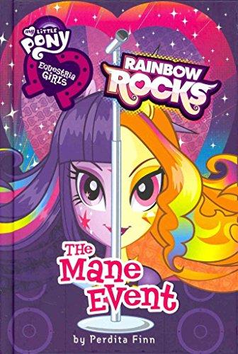[Equestria Girls: The Mane Event: Rainbow Rocks] (By: Perdita Finn) [published: October, 2014]