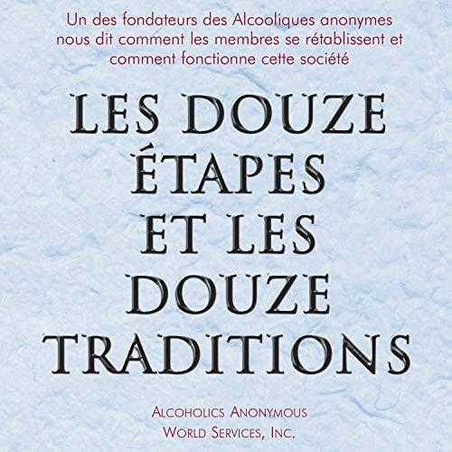 Les Douze Étapes et les Douze Traditions [The Twelve Steps and the Twelve Traditions] cover art