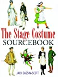 The Stage Costume Sourcebook by Jack Cassin-Scott (1999-06-30)