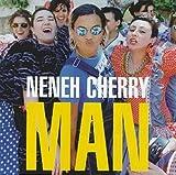 Songtexte von Neneh Cherry - Man