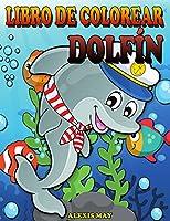 Libro para colorear de delfines: Libro para colorear de lindos delfines para niños, adolescentes, niños y niñas