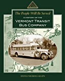The People Will Be Served: A History of the Vermont Transit Bus Company