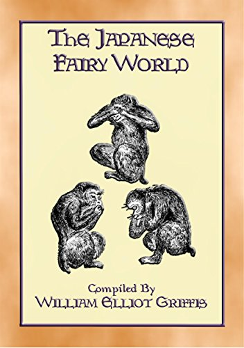THE JAPANESE FAIRY WORLD - 35 illustrated stories from the Wonderlore of Japan (English Edition)