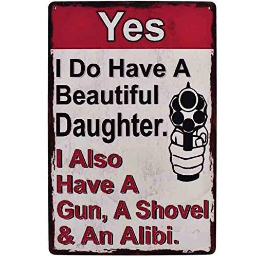 Flytime Yes I Do Have A Beautiful Daughter Also A Gun Shovel & Alibi Funny Signs for Garages, Living Rooms, Bedroom Retro Wall Decor Art Size 8X12Inch