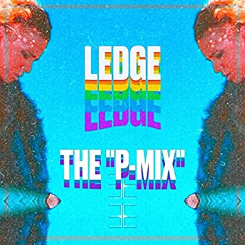 Ledge (feat. The Musicated Minor) [P-Mix] (P-Mix)