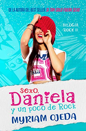 Sexo, Daniela y un poco de Rock: Bilogia Rock, Libro 2