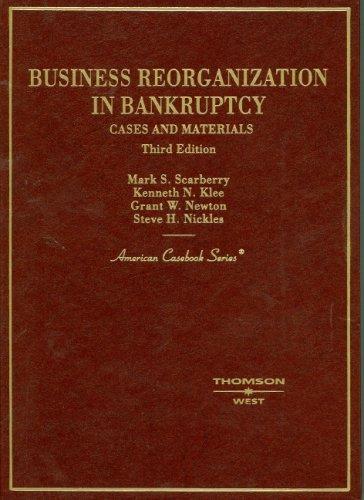 Business Reorganization in Bankruptcy (American Casebook...