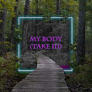 My Body (Take 3)
