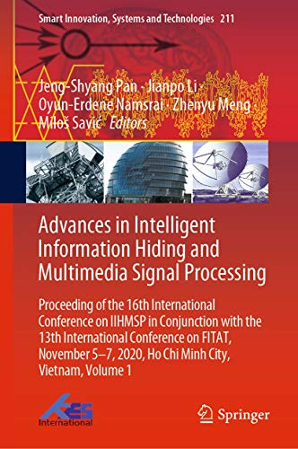 Advances in Intelligent Information Hiding and Multimedia Signal Processing: Proceeding of the 16th