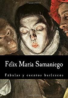 Félix María Samaniego, Fábulas y cuentos burlescos (Spanish Edition)