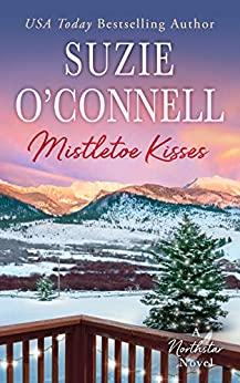 Mistletoe Kisses (Northstar Book 6) by [Suzie O'Connell]