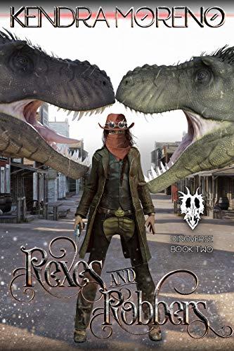 Rexes & Robbers (Dinoverse Book 2)
