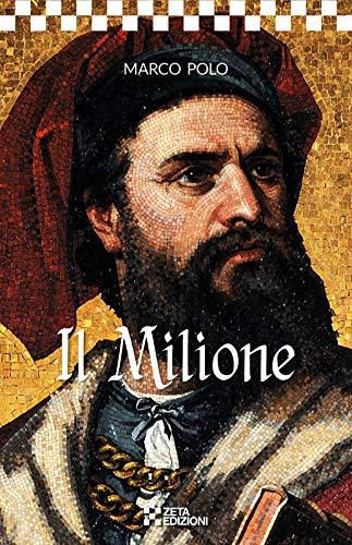 Il Milione (I CLASSICI Vol. 1) (Italian Edition)