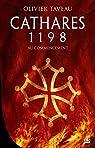 Cathares 1198 : Au commencement par Taveau