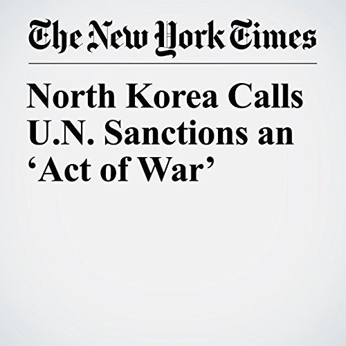 North Korea Calls U.N. Sanctions an 'Act of War' copertina