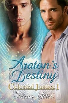 Araton's Destiny (Celestial Justice 1) by [Serena Yates]
