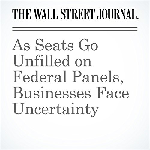 As Seats Go Unfilled on Federal Panels, Businesses Face Uncertainty copertina