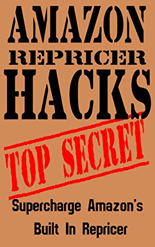 Amazon Repricer HACKS: Supercharge Amazon's Built In Repricer (English Edition)