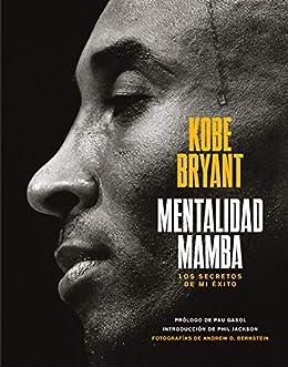 Mentalidad mamba: Los secretos de mi éxito (Sin colección) PDF EPUB Gratis descargar completo