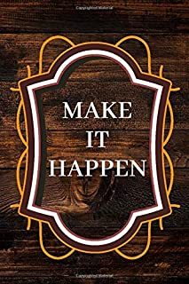 """Make It Happen: journal Gift, Notebook,6""""x9""""- 100 pages (Blank Lined Journal Notebook) Notebook, Journal"""