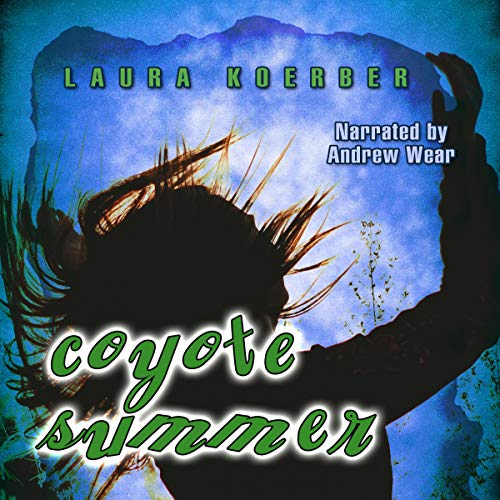 Coyote Summer Audiobook By Laura Koerber cover art